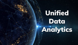 What is Unified Data Analytics and why should you care?